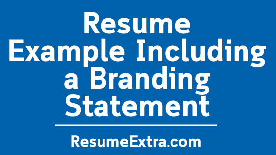 Resume Example Including a Branding Statement