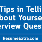 6 Tips in Telling about Yourself Interview Question