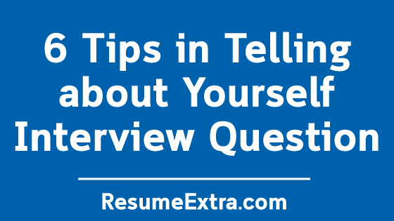 Tips in Telling about Yourself Interview Question