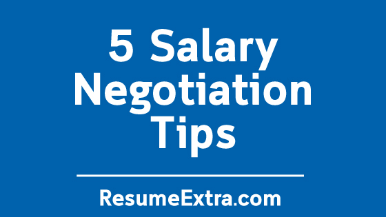 5 Salary Negotiation Tips