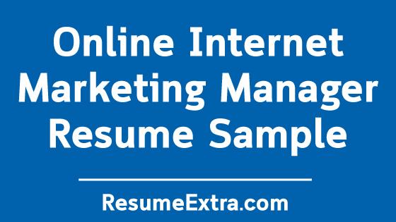 Online Internet Marketing Manager Resume Sample