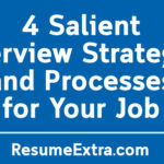 4 Salient Interview Strategies and Processes for Your Job