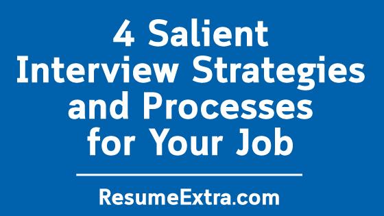 4 Salient Interview Strategies