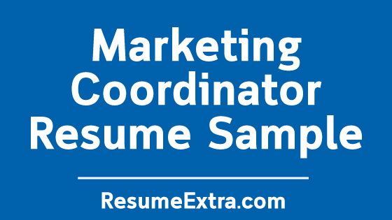 Marketing Coordinator Resume Sample and Writing Tips