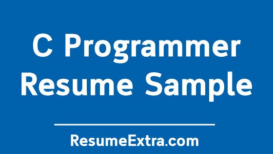 C Programmer Resume Sample for Getting Hired