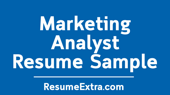 Marketing Analyst Resume Sample