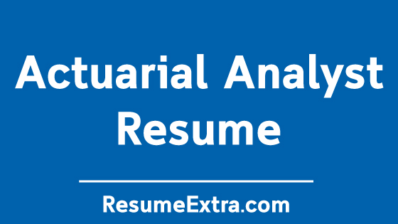 Actuarial Analyst Resume Sample