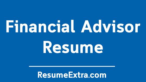 Financial Advisor Resume Sample