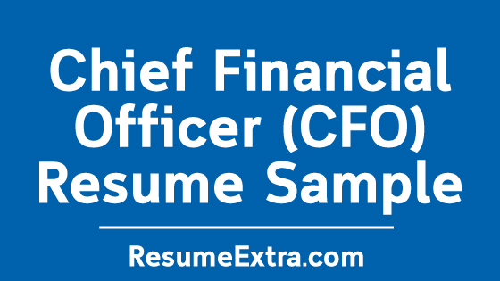 Chief Financial Officer (CFO) Resume Sample