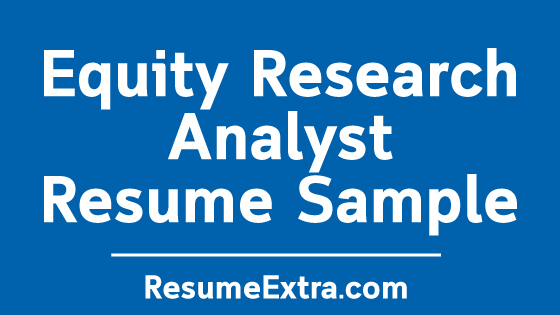 Equity Research Analyst Resume Sample ResumeExtra