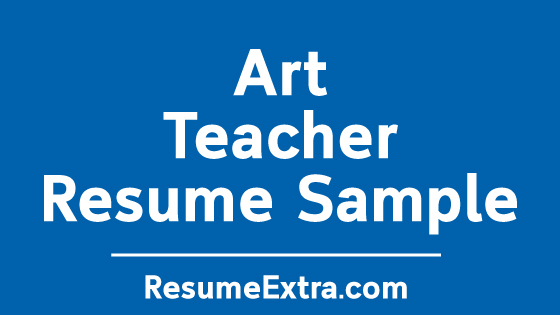 Professional Art Teacher Resume Sample