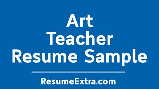 Art Teacher Resume Sample