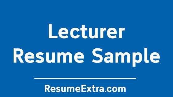 Lecturer Teacher Resume Sample