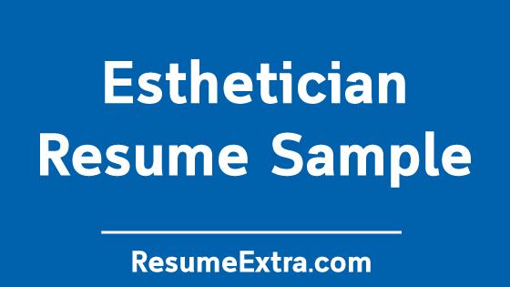 Professional Esthetician Resume Sample