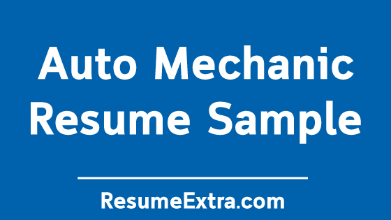 Professional Auto Mechanic Resume Sample
