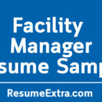 Facility Manager Resume Sample and Required Skills