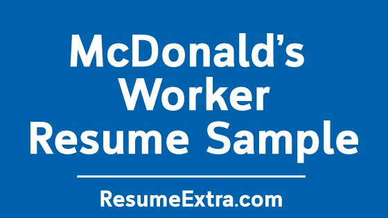 McDonald's Worker Resume Sample