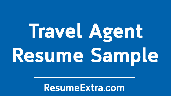 Travel Agent Resume Sample