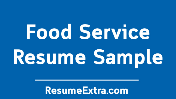 Food Service Resume Sample