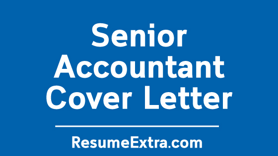 Senior Accountant Cover Letter Sample » ResumeExtra