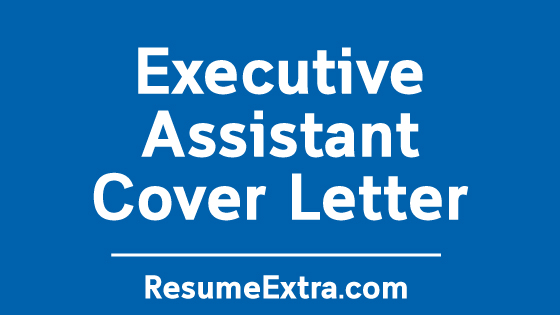 Executive Assistant Cover Letter Sample