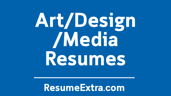 Resume Examples for Art/ Design/ Media Industry