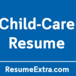 Top 3 Resume Examples for Child-Care Industry