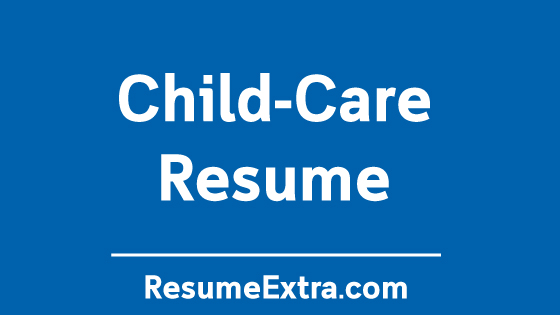 Resume Examples for Child-Care Industry