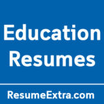 Top 21 Resume Examples for Education Industry