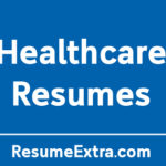 Top 31 Resume Examples for Healthcare Industry