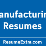 Top 9 Resume Examples for Manufacturing Industry