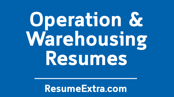 Resume Examples for Operation and Warehousing