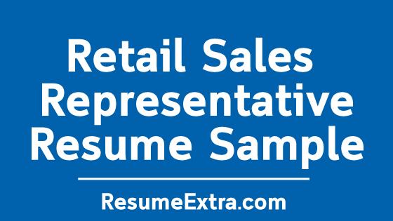Retail Sales Representative Resume Sample