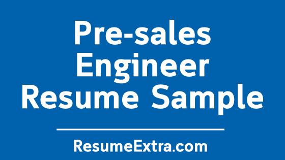 Pre-sales Engineer Resume Sample