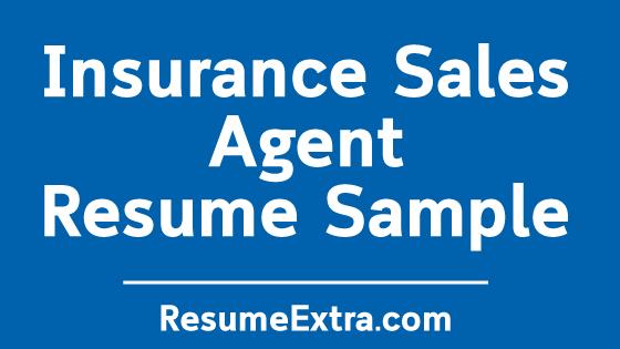 Insurance Sales Agent Resume Sample