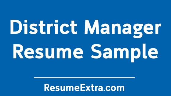 District Manager Resume Sample