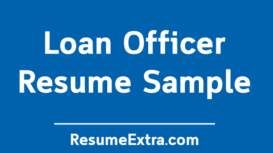 Loan Officer Resume Sample