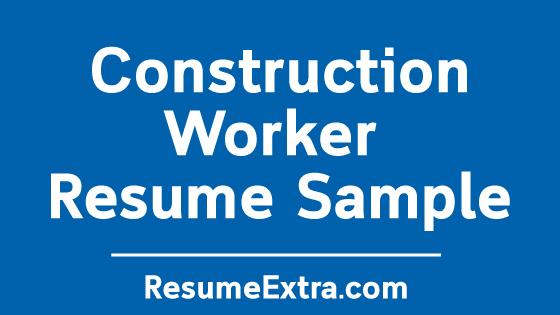 Construction Worker Resume Sample