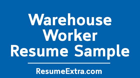 Warehouse Worker Resume Sample