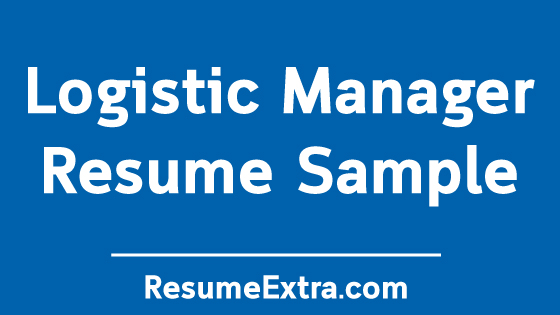 Logistics Manager Resume Sample