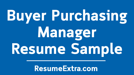 Buyer Purchasing Manager Resume Sample