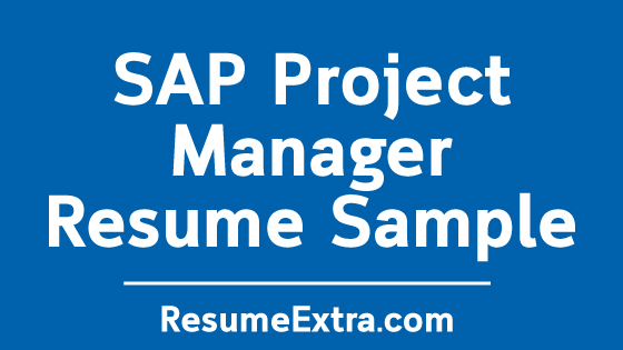 SAP Project Manager Resume Sample and Required Skills
