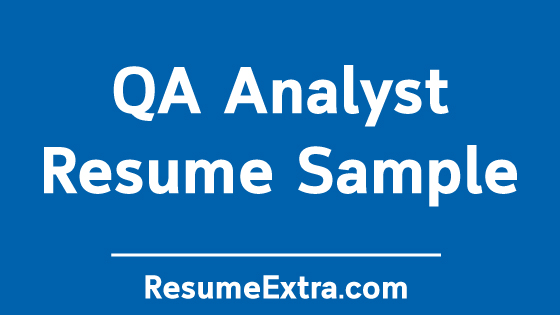 qa analyst resume sample and required skills resumeextra