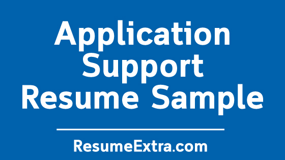 Application Support Resume Sample