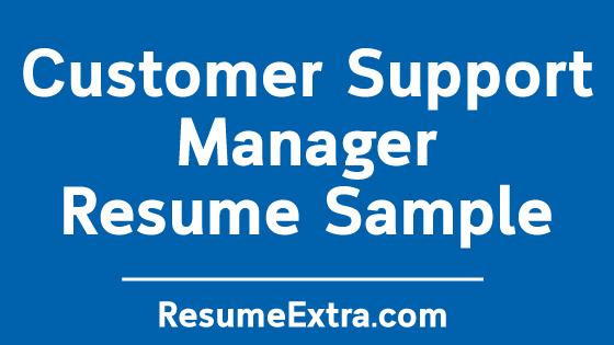 Customer Support Manager Resume Sample