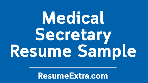 Free and Professional Medical Secretary Resume Sample