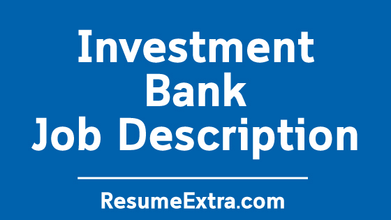Investment Bank Job Description Sample