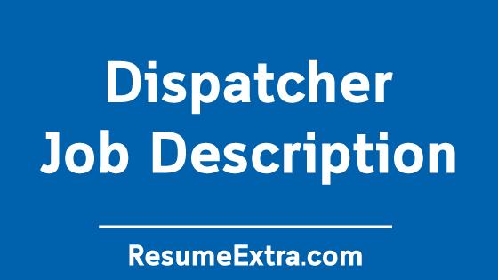 Dispatcher Job Description Sample