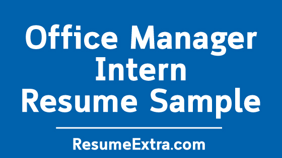 Office Manager Intern Resume Sample
