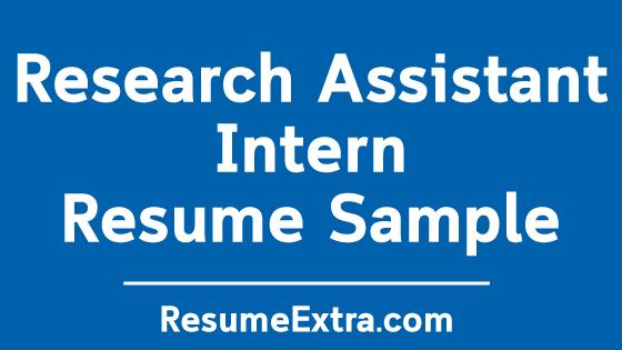 Research Assistant Intern Resume Sample